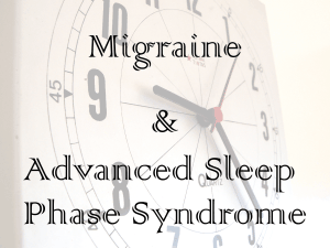 Migraine and Advanced Sleep Phase Syndrome