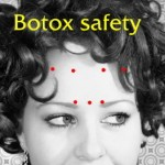 How to be Safe with Botox (10 tips)
