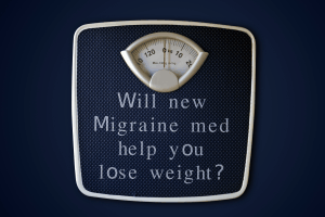 New Migraine meds and obesity