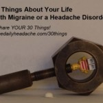 Share 30 Things About Your Headache Disorder