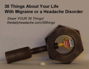 30 Things about Migraine or Headache