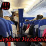 Are You Experiencing Airplane Headache?