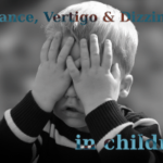 Diagnosing Children with Vertigo, Dizziness, Balance Issues…