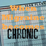 Why does Migraine become Chronic?
