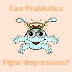 Can Probiotics Fight Depression?
