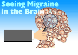 Seeing Migraine in the Brain